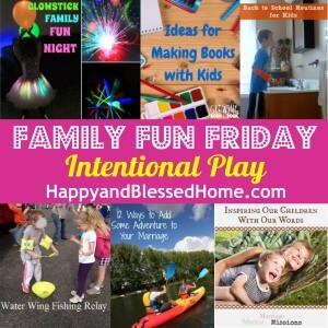 Family Fun Friday Intentional Play HappyandBlessedHome.com
