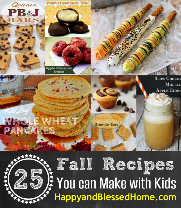 25 Fall Recipes You Can Make with Kids Easy Recipes HappyandBlessedHome.com