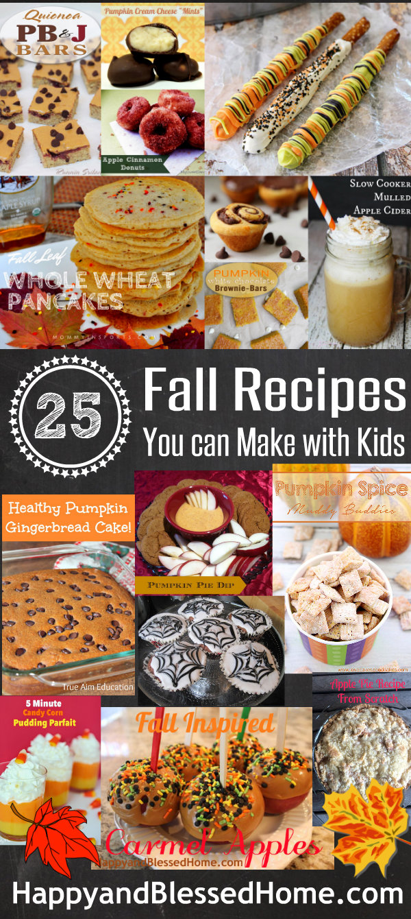 25 Fall Recipes You Can Make with Kids HappyandBlessedHome.com