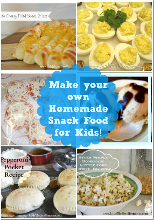 Homemade Snack Foods for Kids