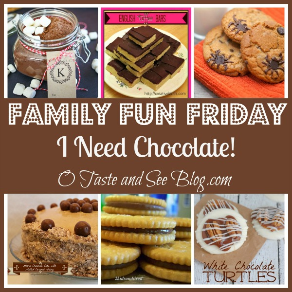 I Need chocolate family fun friday