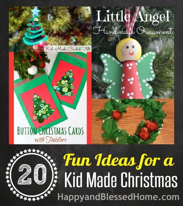 20 Fun Ideas for a Kid Made Christmas with Kid Crafts and Christmas Decor HappyandBlessedHome.com