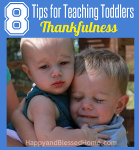 8 Tips for Teaching Toddlers Thankfulness Square HappyandBlessedHome.com