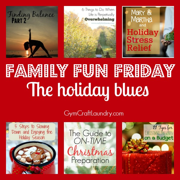 Family Fun Friday The Holiday Blues