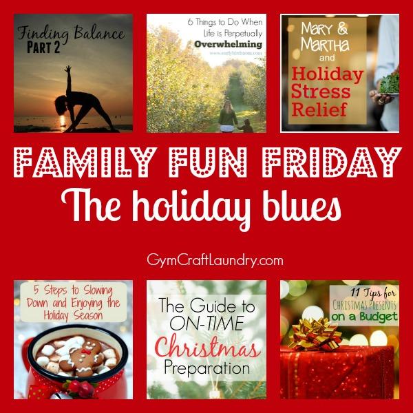 Family Fun Friday The Holiday Blues