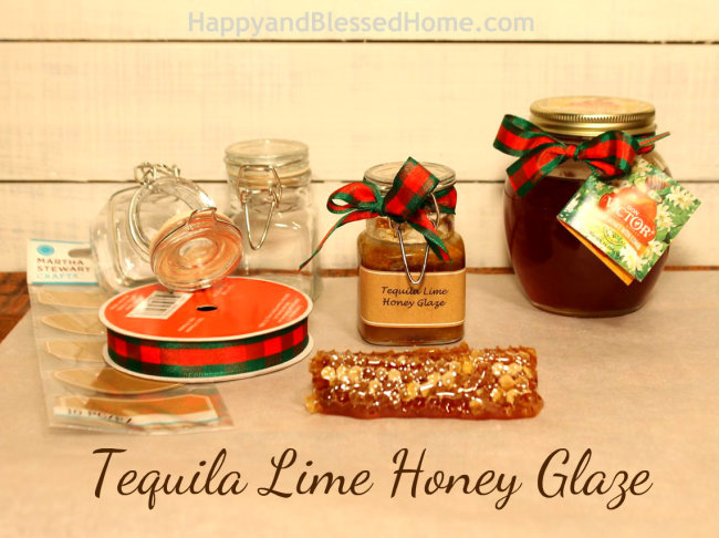 Tequila Lime Honey Glaze Gift Idea HappyandBlessedHome.com