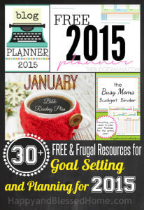 30 plus FREE and Frugal Resources for Setting Goals and Planning for the New Year 2015 HappyandBlessedHome.com