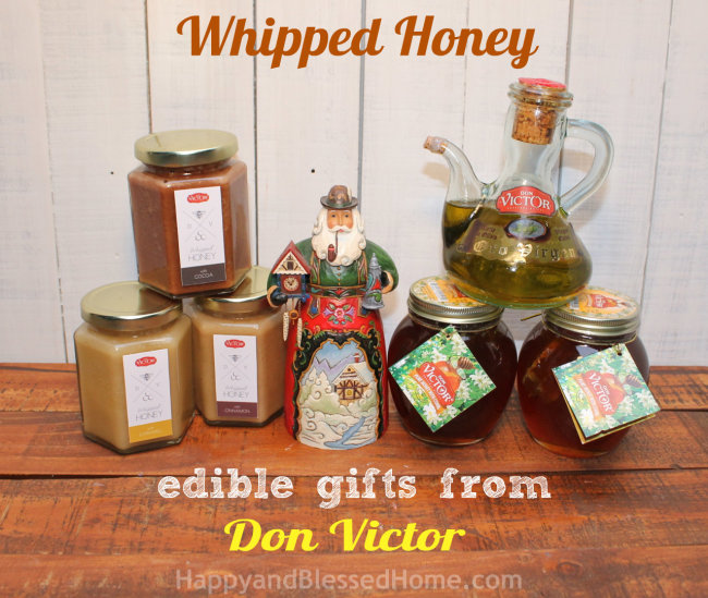 Edible Gifts from Don Victor including Whipped Honey and Olive Oil from HappyandBlessedHome.com