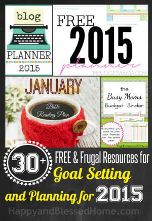 30 plus FREE and Frugal Resources for Setting Goals and Planning for the New Year 2015 size 300 HappyandBlessedHome