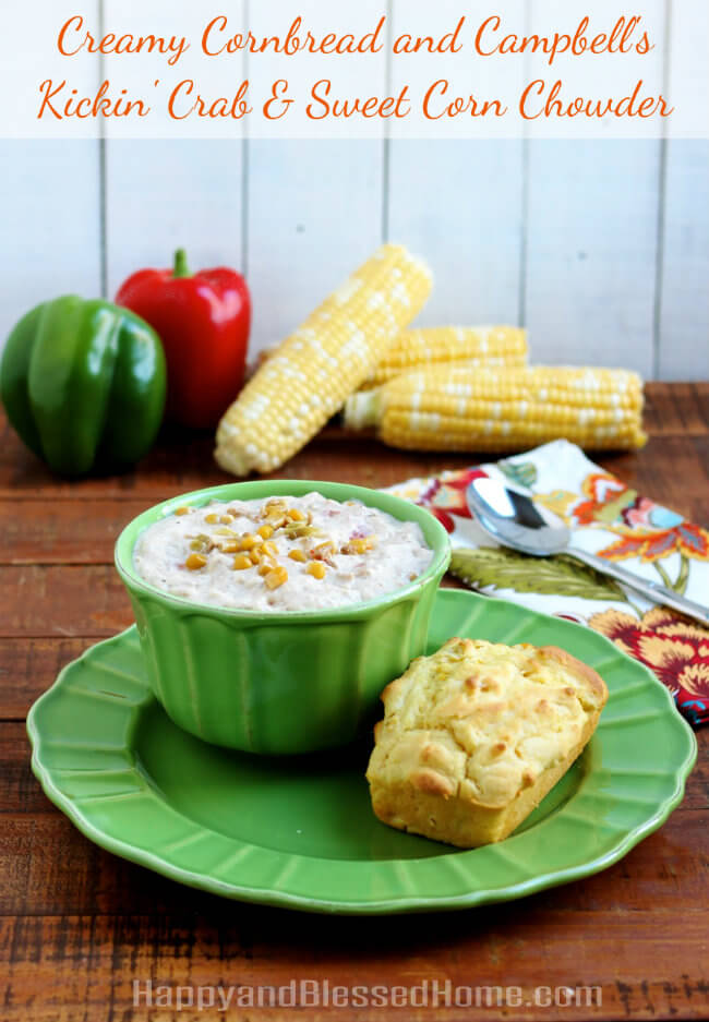 Creamy Cornbread Recipe and Campbell's® Kickin' Crab & Sweet Corn Chowder from HappyandBlessedHome.com