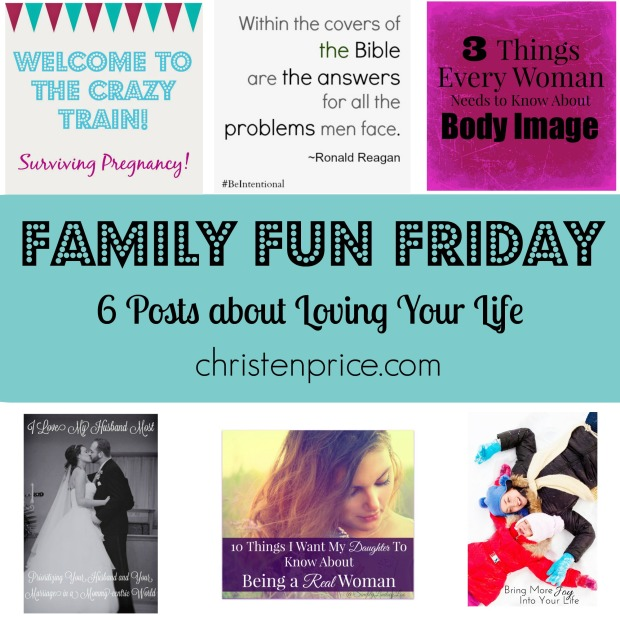 Family Fun Friday Love Your Life