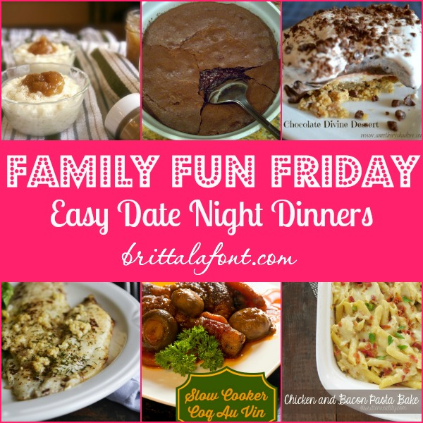 Easy Date Night Dinners Family Fun Friday