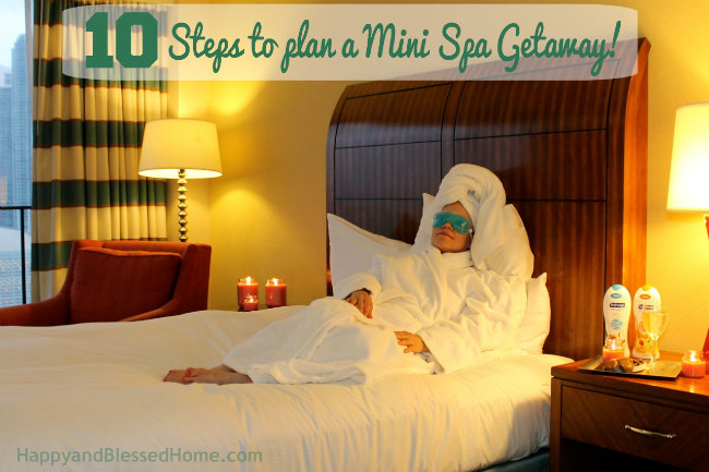 Take time to relax! 10 Steps to plan a Mini Spa Getaway from HappyandBlessedHome.com