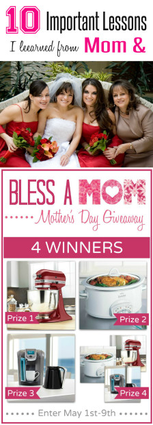 10 Things I learned from Mom and Bless A Mom Giveaway of $1,000 in Prizes