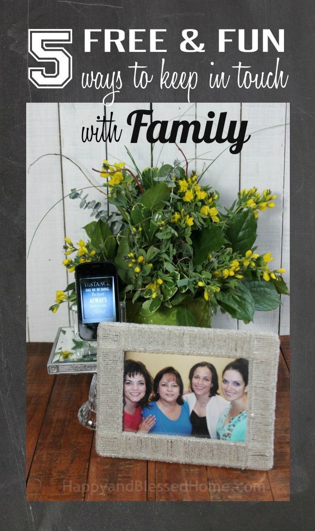 5 FREE and Fun Ways to keep in touch with Family using tools you can download free on your phone from HappyandBlessedHome.com