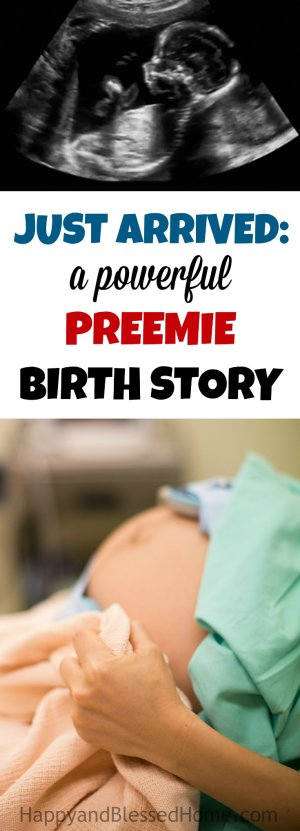 Just Arrived A Powerful Preemie Birth Story