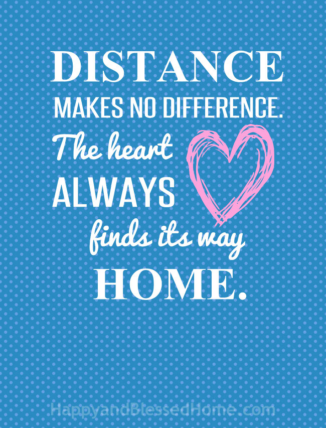 Quote Art Distance Makes no Difference The Heart Always Finds Its way Home by HappyandBlessedHome.com
