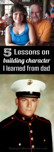 Great parenting tips - 5 Lessons on Building Character I Learned from Dad photo copyright 2015 HappyandBlessedHome.com