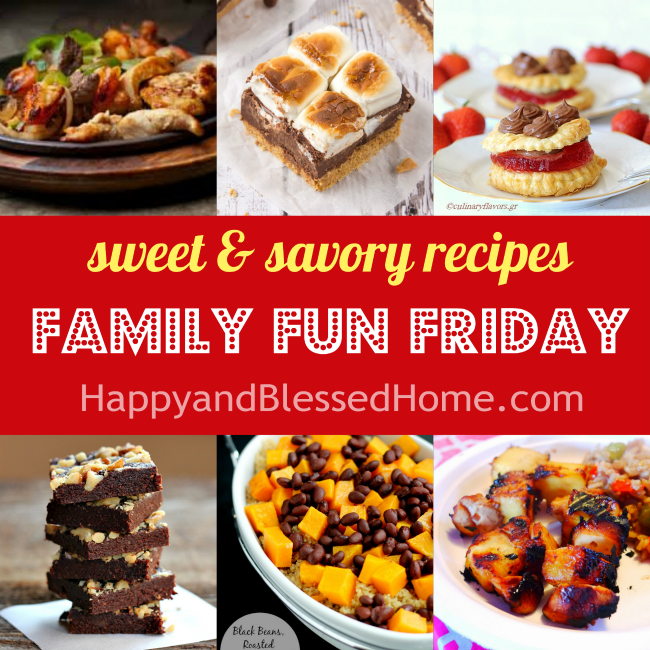 Sweet and Savory recipes at Family Fun Friday hosted by HappyandBlessedHome.com