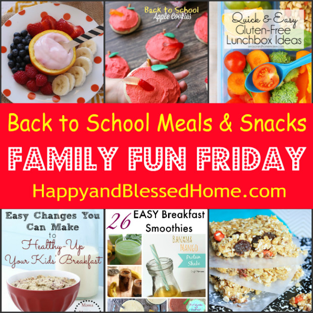 Round up of 6 Great Ideas for Back to School Meals and Snacks featured at Family Fun Friday from HappyandBlessedHome.com