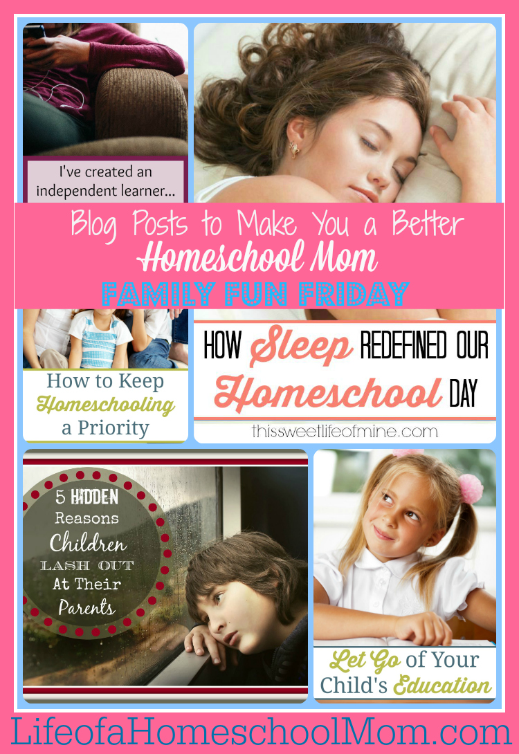 Blog Posts to Make You a Better Homeschool Mom Family Fun Friday 10.2