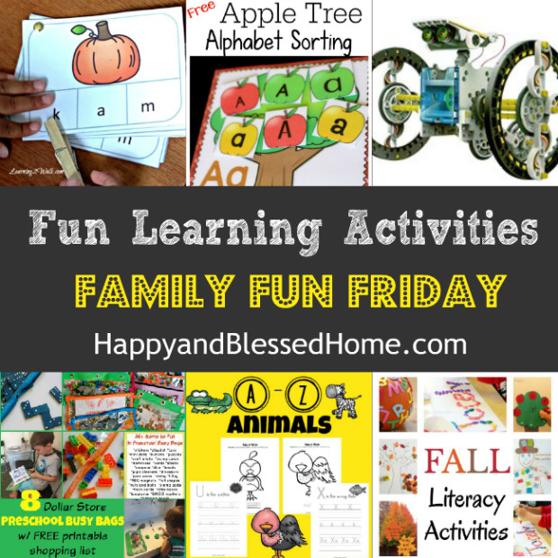 Fun Learning Activities at Family Fun Friday a weekly blog link up with 100 bloggers at HappyandBlessedHome.com