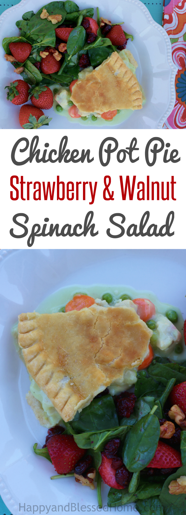 Warm hearty and perfect on a cool day -- Chicken Pot Pie and Strawberry and Walnut Spinach Salad