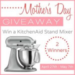 WIN a KitchenAid Mixer and 10 Important Lessons my Mom taught Me