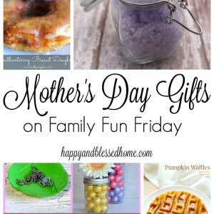 Mother's Day Gifts from Family Fun Friday