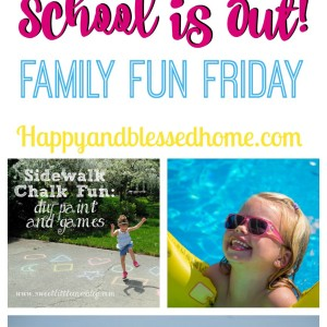 Family Fun Friday – School is Out!