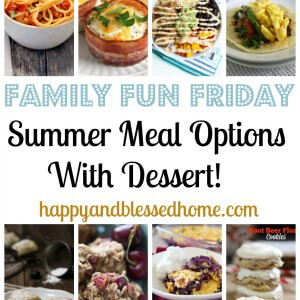 4 Summer Meal Ideas with Fabulous Desserts