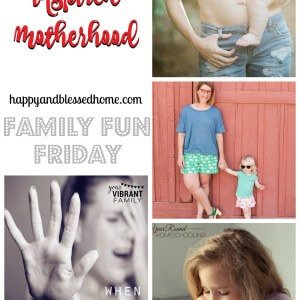 Inspired Motherhood on Family Fun Friday