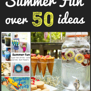Over 50 Ideas for Ongoing Summer Fun at Family Fun Friday