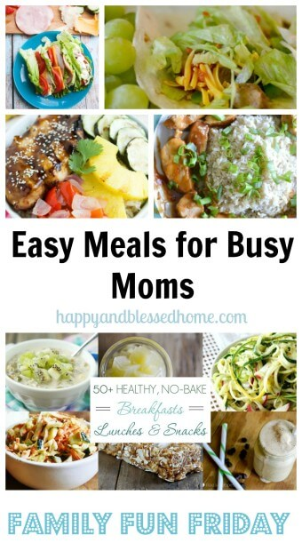 Easy meals for busy moms on family fun friday