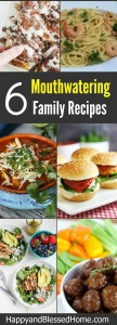 6 Mouthwatering Family Recipes for any time of year - HappyandBlessedHome.com