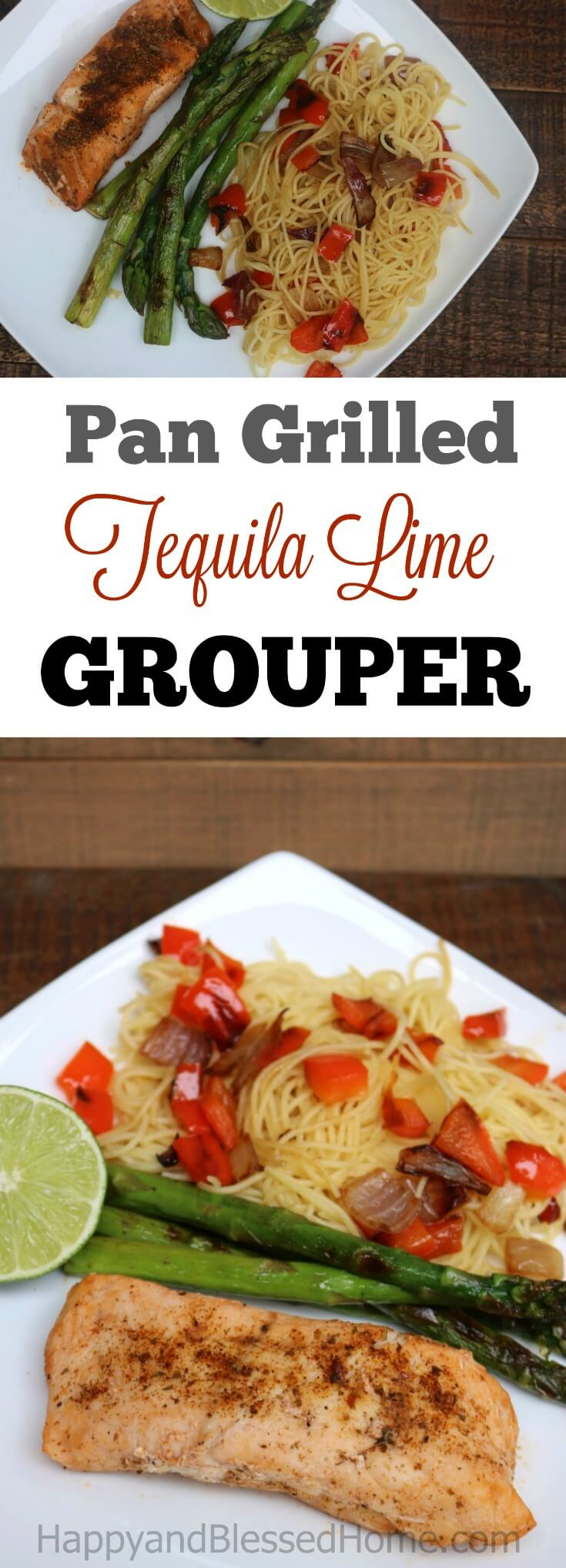 Pan Grilled Tequila Lime Grouper Recipe with Grilled Veggies and Pasta