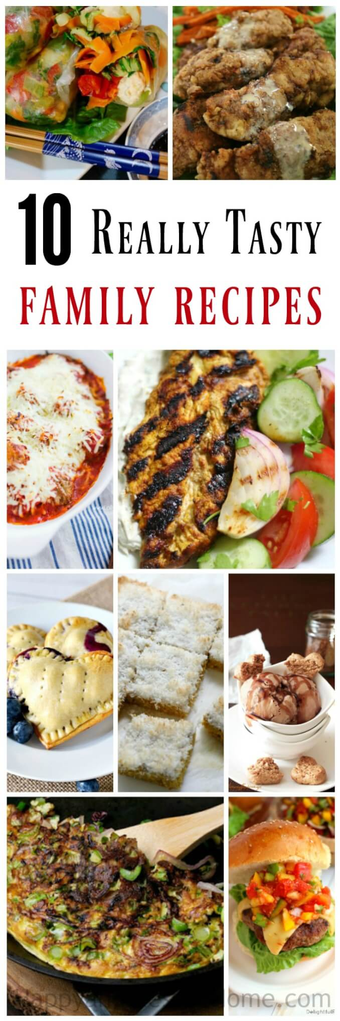 10 Really Tasty Family Recipes including chicken, meat balls, burgers, chicken fingers and more