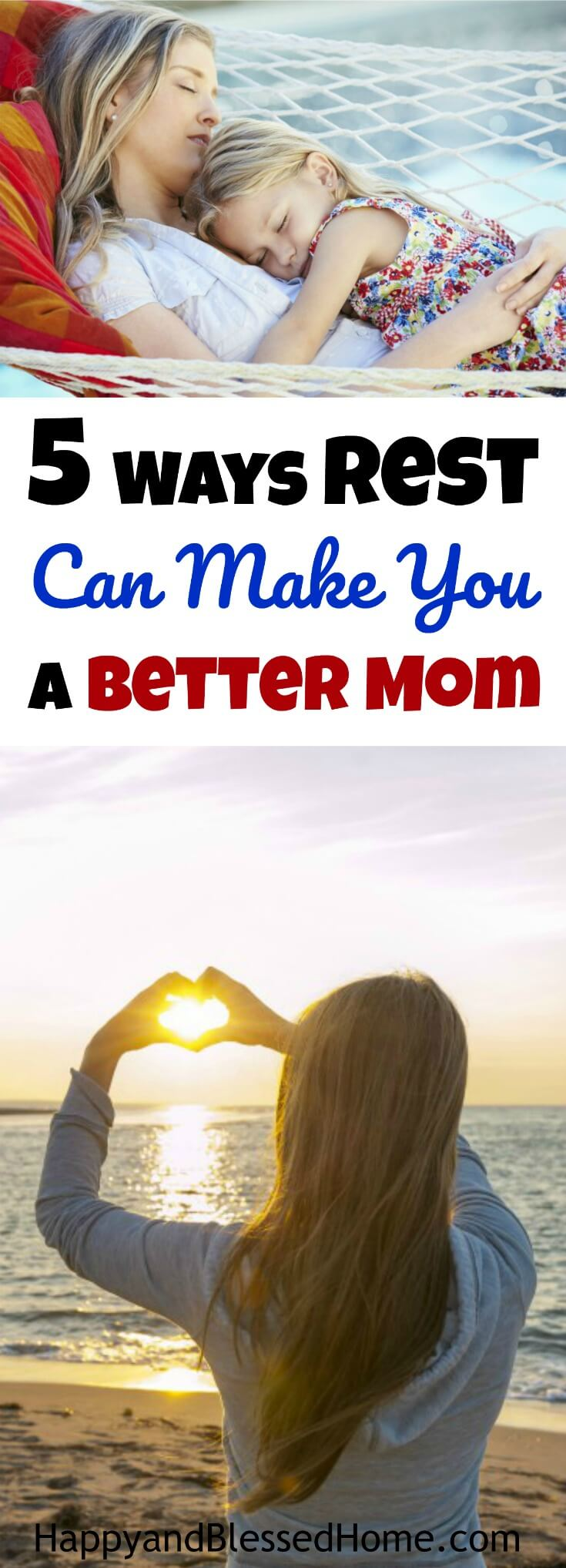 5 Ways Rest Can Make You a Better Mom - with tips on how to fit it IN!