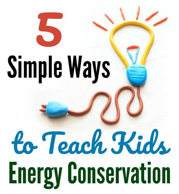 5 Simple Ways to Teach Kids Energy Conservation Square Graphic
