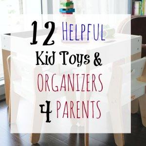 Hallelujah! 12 Helpful Kid Toys and Organizers for Parents Square Graphic