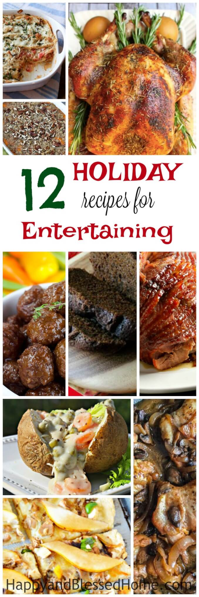 12 Holiday Recipes for Easy Entertaining includes crowd favorites like crockpot meatballs, honey glazed ham, chicken with mushrooms and more.